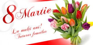 8 Martie- sărbătoarea internațională a femeii