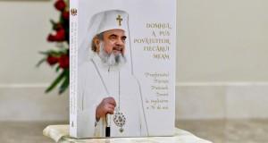 """""""Domnul a pus povățuitor fiecărui neam – Preafericitul Părinte Patriarh Daniel la împlinirea a 70 de ani"""""""